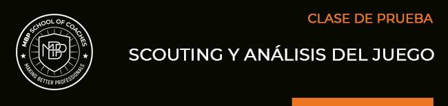 ES CP SCOUTING Analizando al rival: el análisis dinámico como segundo paso MBP School of coaches